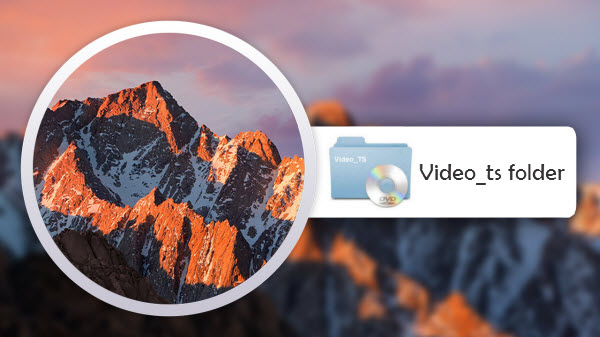 play Video_TS Folder on MacOS Sierra