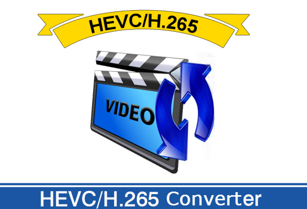 2017] 5 Best H 265/HEVC Video Converters for PC/Mac -Cam Topics